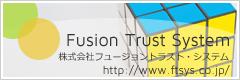 Fusion Trust System